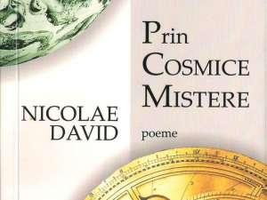 """Nicolae David: """"Prin cosmice mistere"""""""