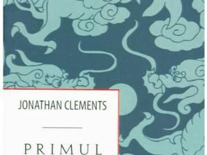 """Jonathan Clements: """"Primul împărat al Chinei"""""""