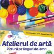 Atelierul de artă - Pictură pe linguri de lemn, astăzi, la Cărtureşti Suceava