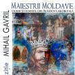"""""""Măiestrii moldave - Domni și domnițe din Moldova Medievală"""""""
